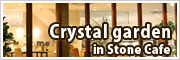 Crystal garden in Stone Cafe